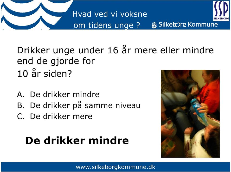 de gjorde for 10 år siden? A.