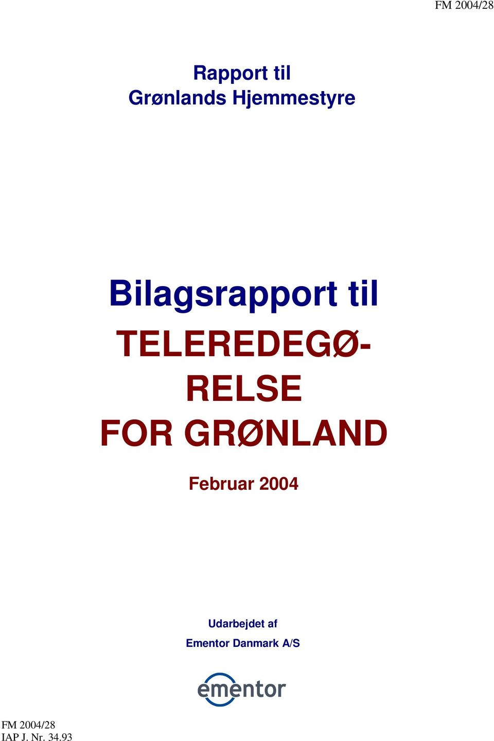 TELEREDEGØ- RELSE FOR GRØNLAND