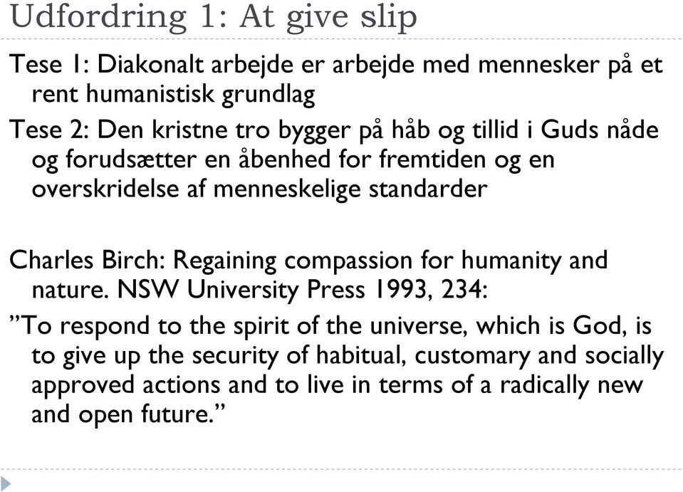 Birch: Regaining compassion for humanity and nature.