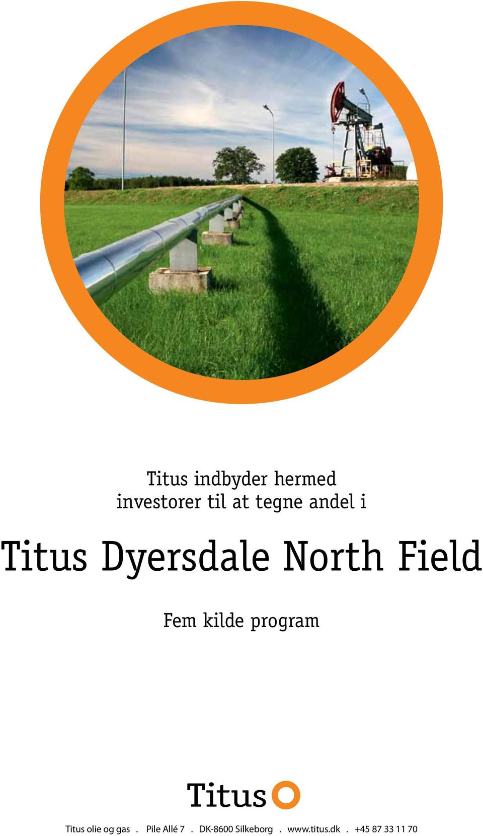 Fem kilde program Titus olie og gas.