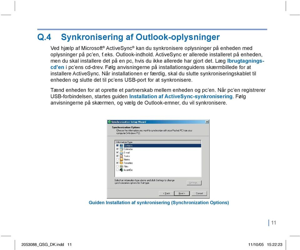 Følg anvisningerne på installationsguidens skærmbillede for at installere ActiveSync.
