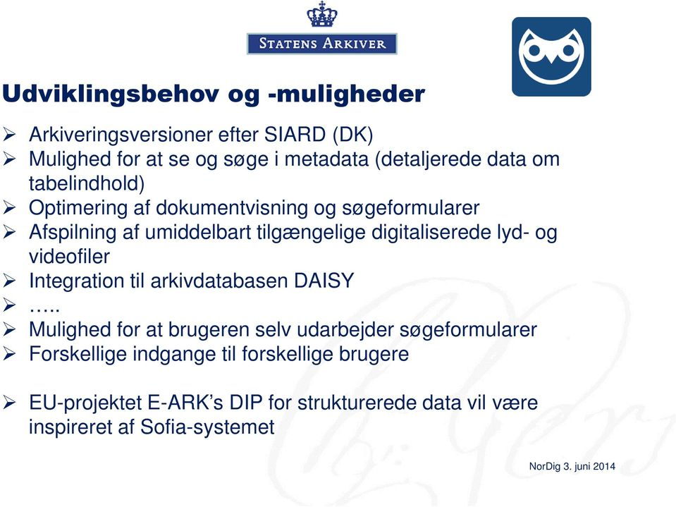 digitaliserede lyd- og videofiler Integration til arkivdatabasen DAISY.