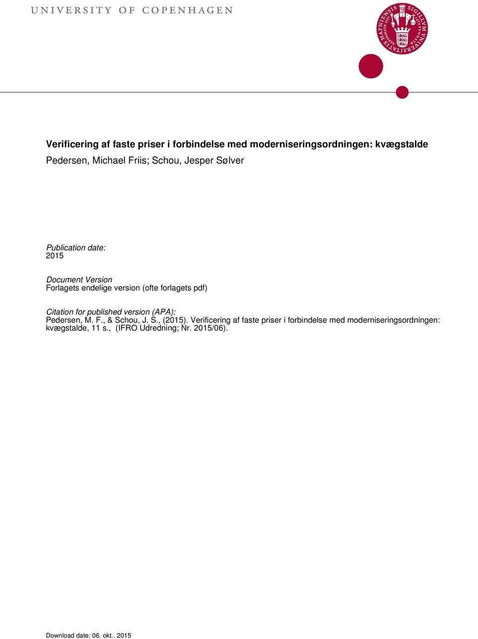 forlagets pdf) Citation for published version (APA): Pedersen, M. F., & Schou, J. S., (2015).