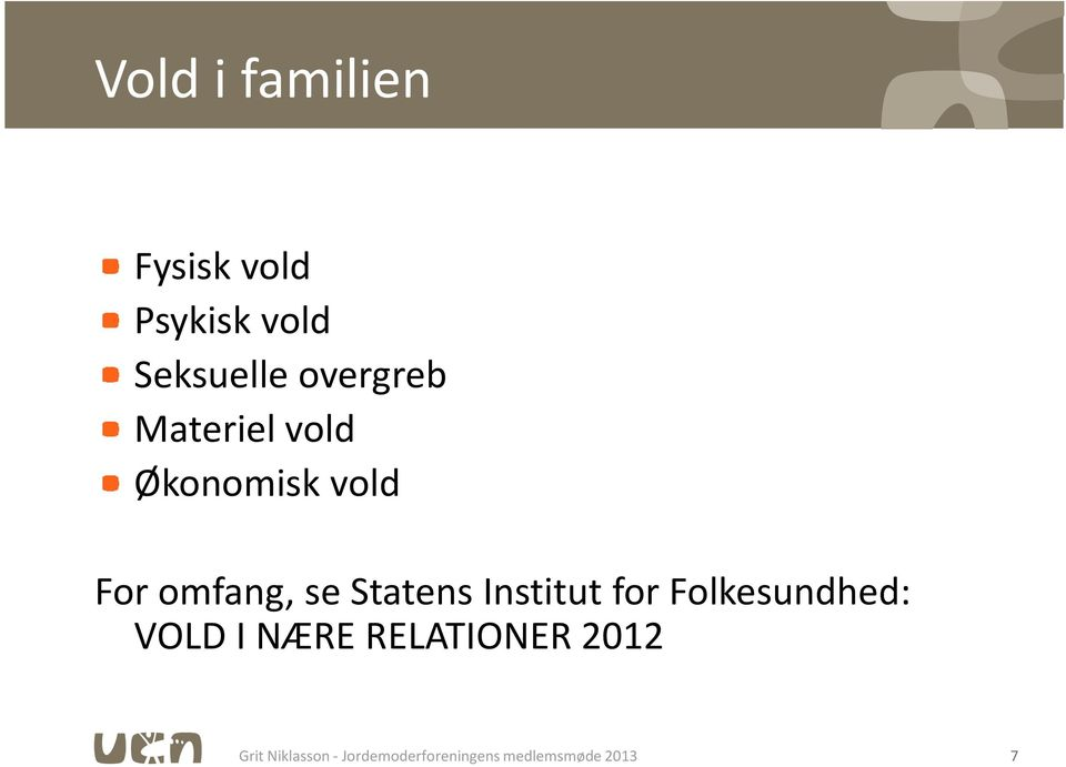 Statens Institut for Folkesundhed: VOLD I NÆRE