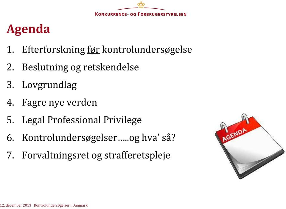 Fagre nye verden 5. Legal Professional Privilege 6.