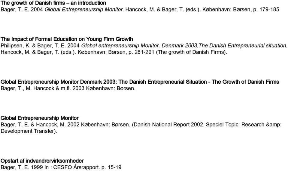 & Bager, T. (eds.). København: Børsen, p. 281-291 (The growth of Danish Firms).