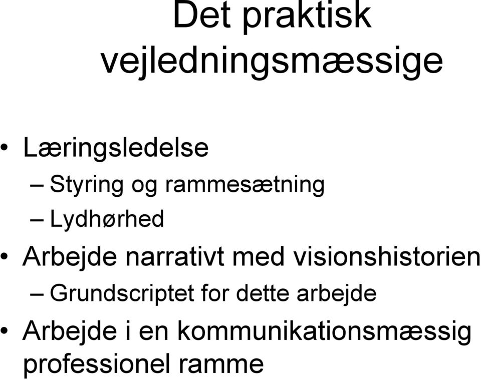 narrativt med visionshistorien Grundscriptet for