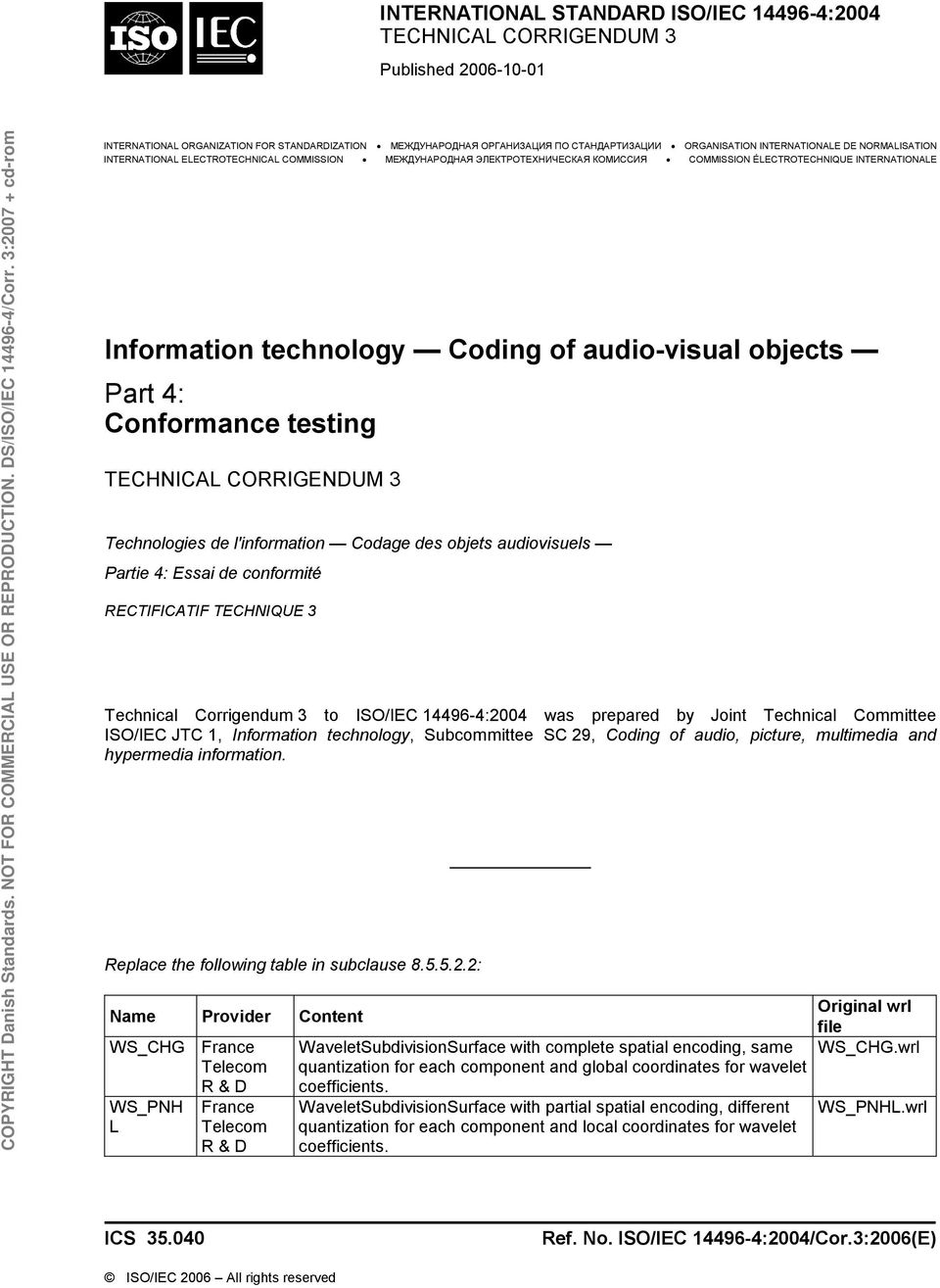 audio-visual objects Part 4: Conformance testing TECHNICAL CORRIGENDUM 3 Technologies de l'information Codage des objets audiovisuels Partie 4: Essai de conformité RECTIFICATIF TECHNIQUE 3 Technical