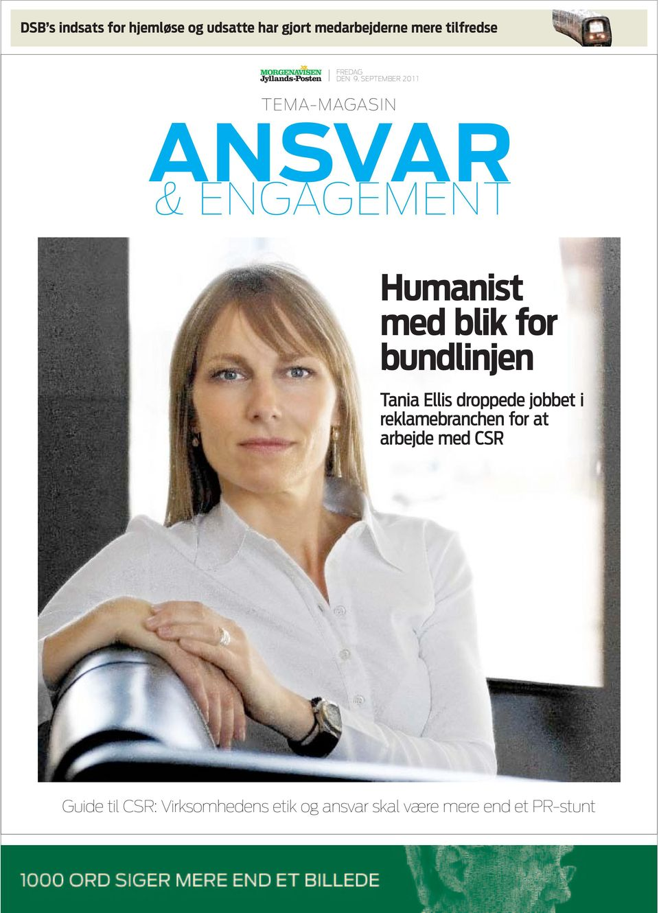 SEPTEMBER 2011 TEMA-MAGASIN ANSVAR & ENGAGEMENT Humanist med blik for