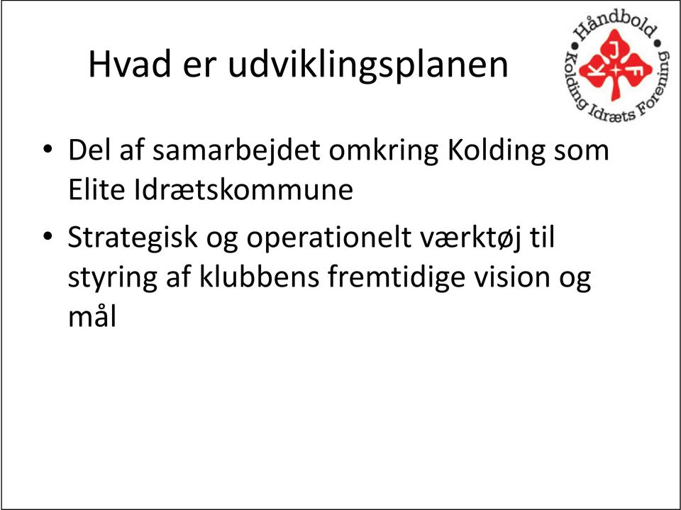 Idrætskommune Strategisk og operationelt