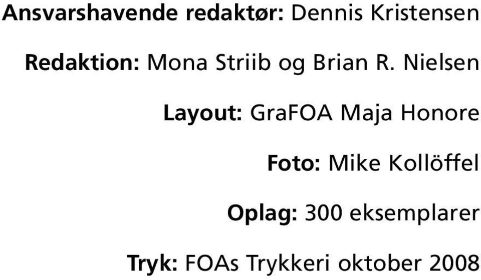 Nielsen Layout: GraFOA Maja Honore Foto: Mike