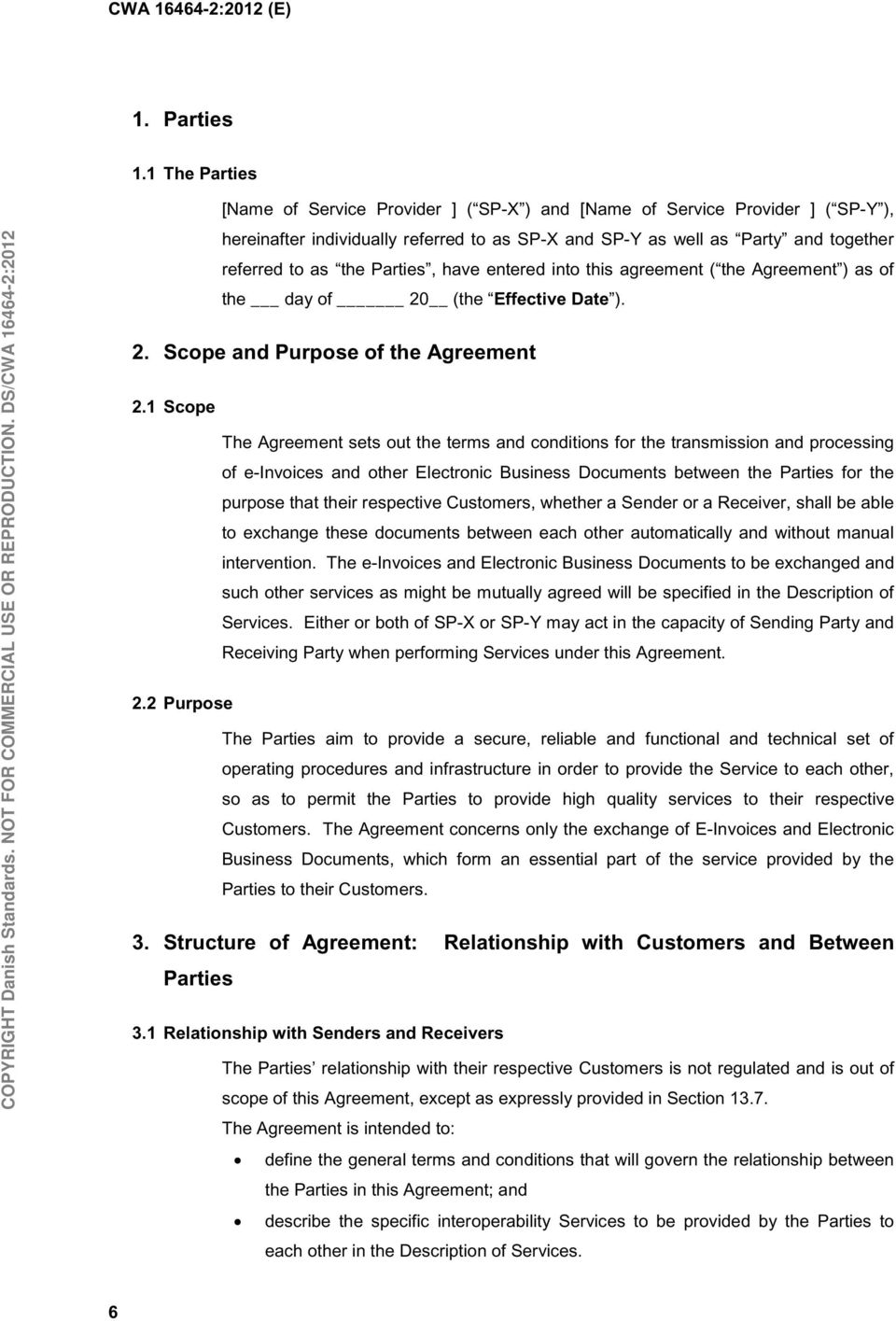 Parties, have entered into this agreement ( the Agreement ) as of the day of 20 (the Effective Date ). 2. Scope and Purpose of the Agreement 2.