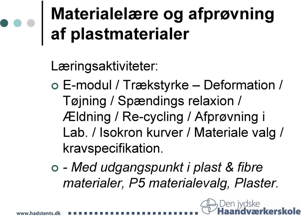 Re-cycling / Afprøvning i Lab.