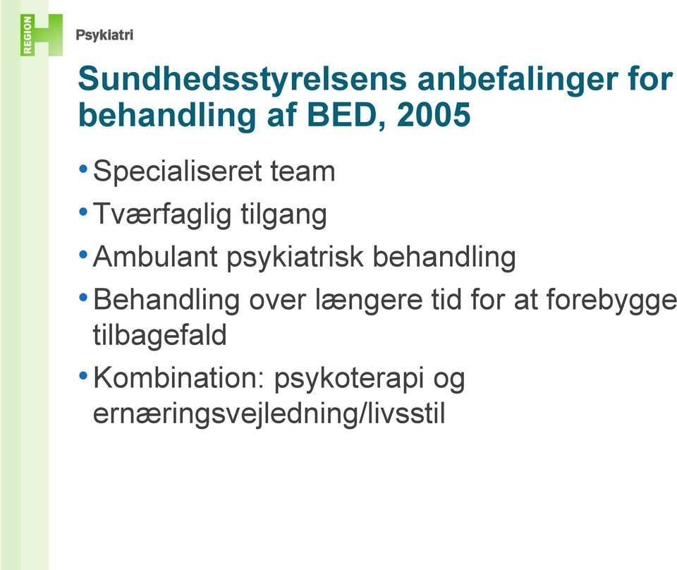 behandling Behandling over længere tid for at forebygge