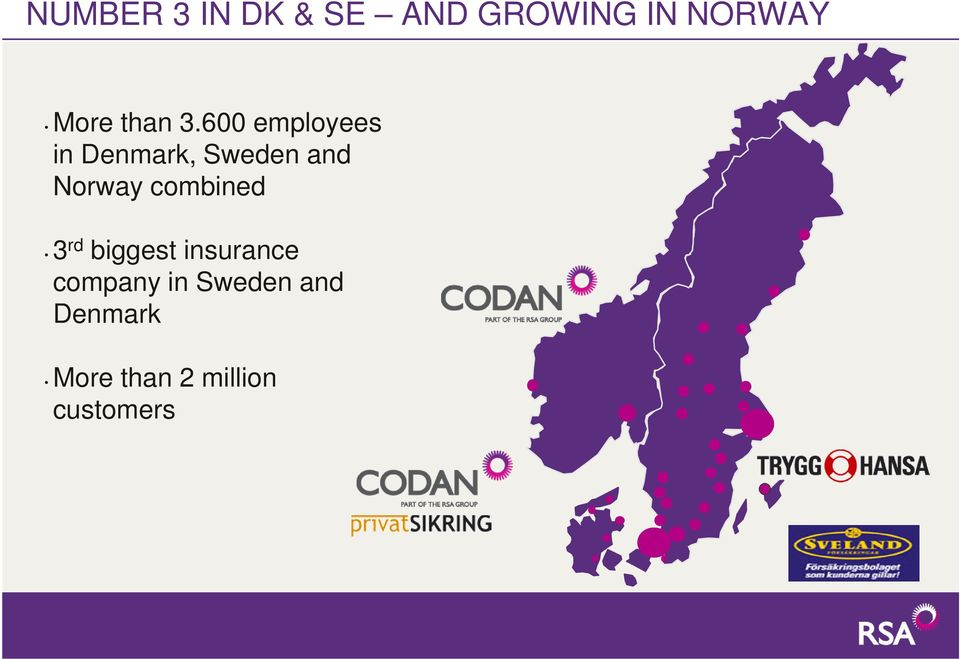 600 employees in Denmark, Sweden and Norway