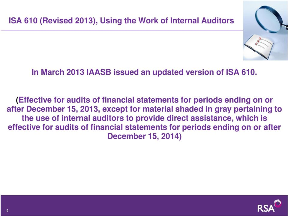 (Effective for audits of financial statements for periods ending on or after December 15, 2013, except for
