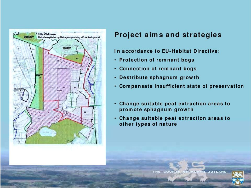 insufficient state of preservation Change suitable peat extraction areas to