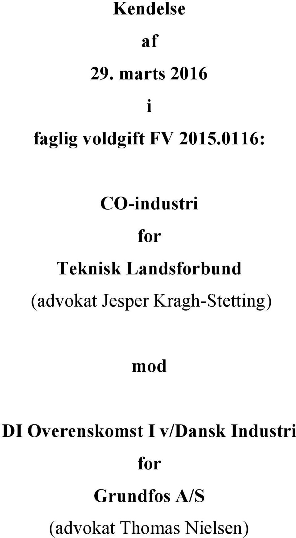 0116: CO-industri for Teknisk Landsforbund (advokat