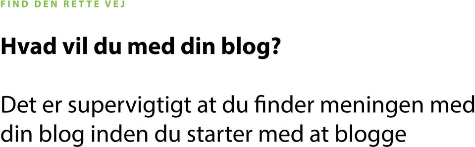 Det er supervigtigt at du finder