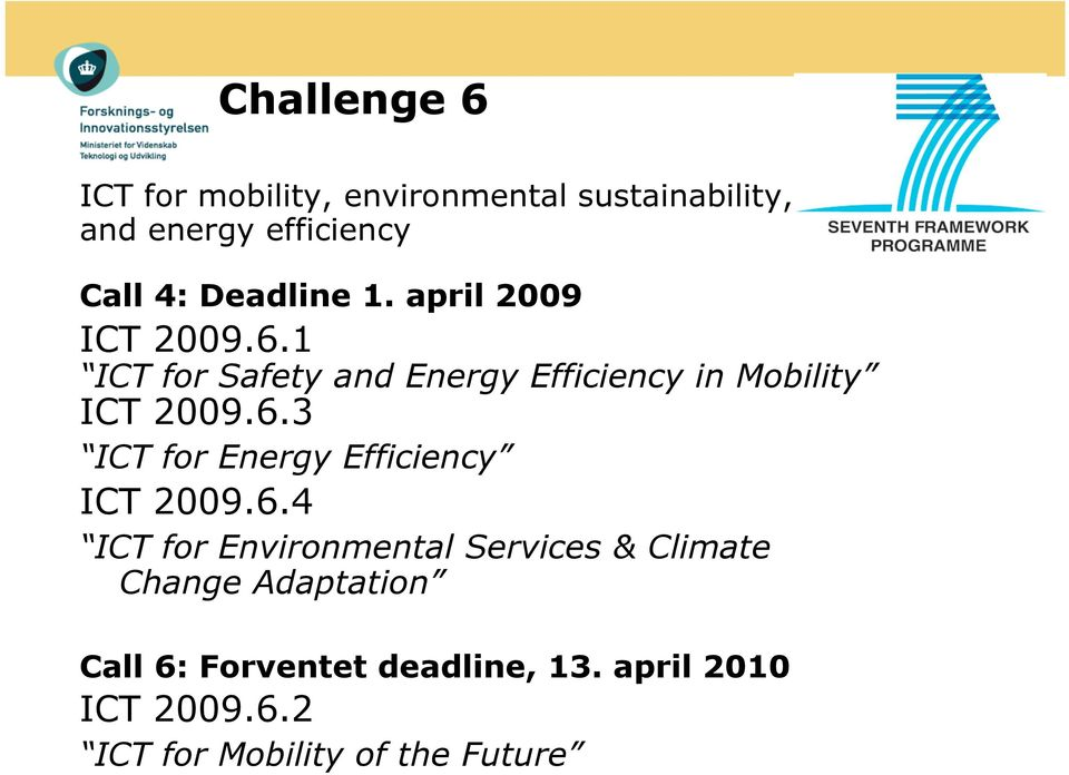 1 ICT for Safety and Energy Efficiency in Mobility ICT 2009.6.