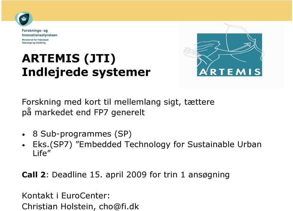 (SP7) Embedded Technology for Sustainable Urban Life Call 2: Deadline 15.