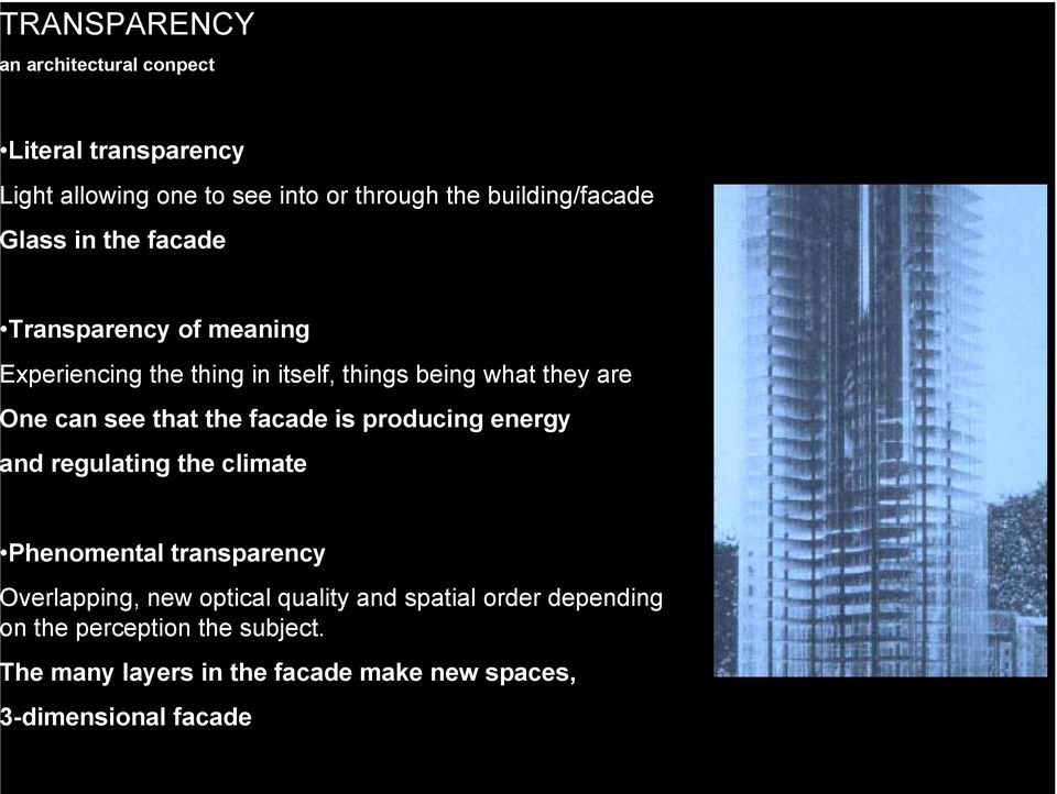 the facade is producing energy nd regulating the climate Phenomental transparency verlapping, new optical quality and