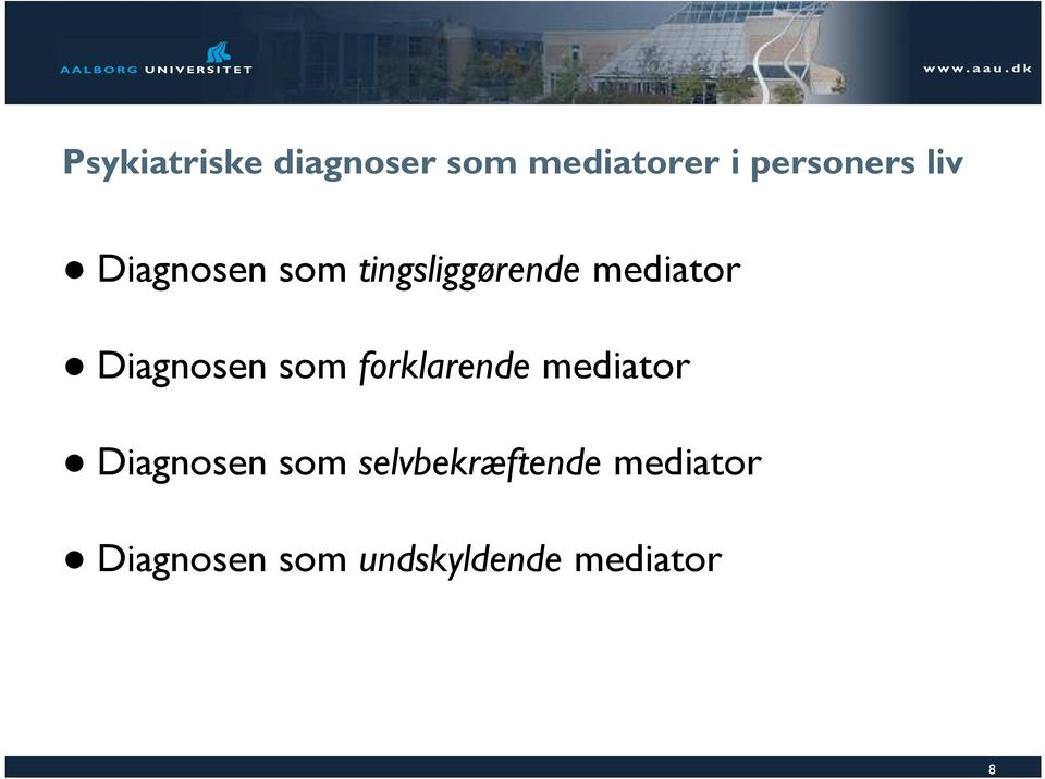 Diagnosen som forklarende mediator Diagnosen som