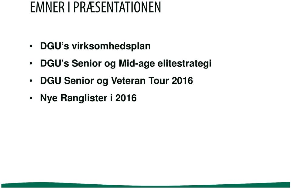 Mid-age elitestrategi DGU Senior