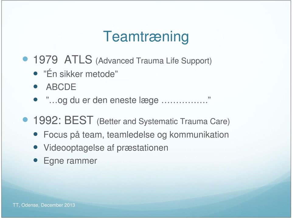 1992: BEST (Better and Systematic Trauma Care) Focus på team,