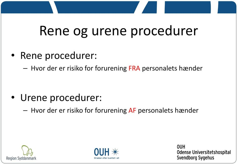 FRApersonalets hænder Urene procedurer: