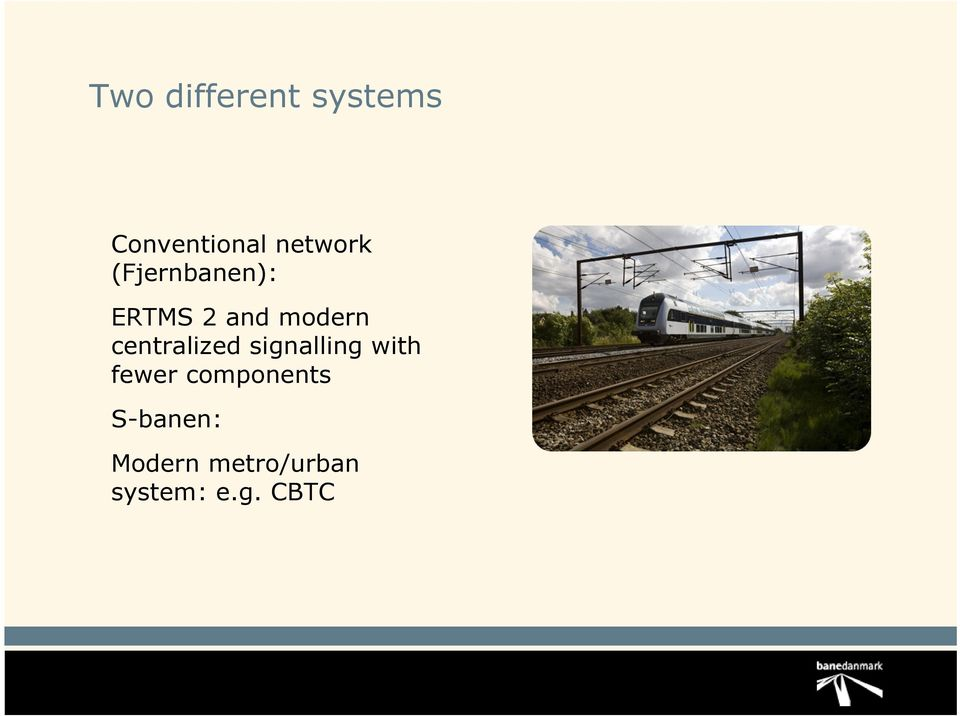 centralized signalling with fewer
