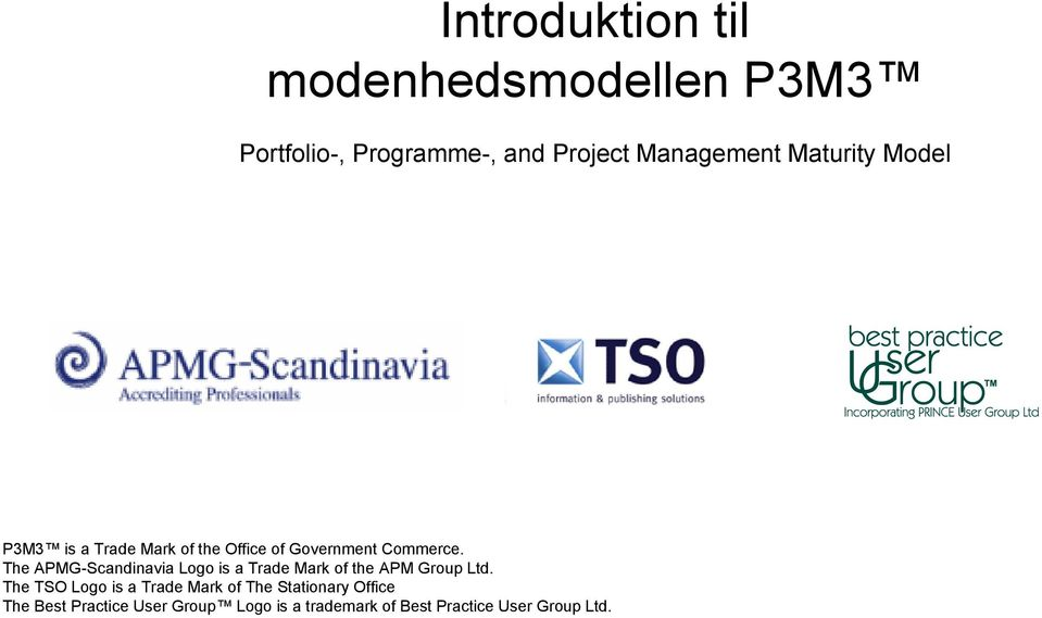 The APMG-Scandinavia Logo is a Trade Mark of the APM Group Ltd.