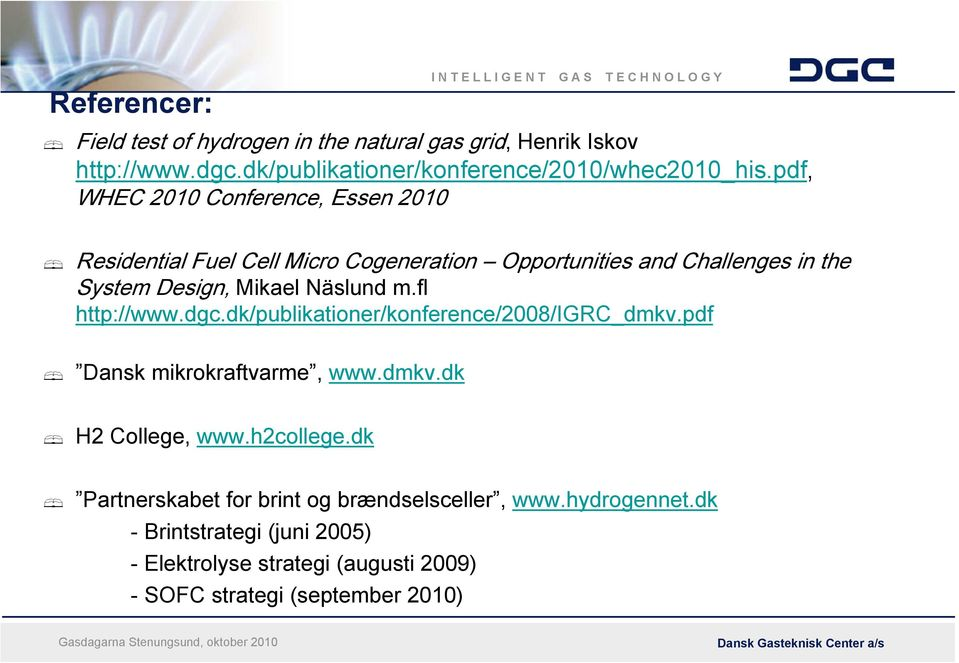pdf, WHEC 2010 Conference, Essen 2010 Residential Fuel Cell Micro Cogeneration Opportunities and Challenges in the System Design, Mikael Näslund m.