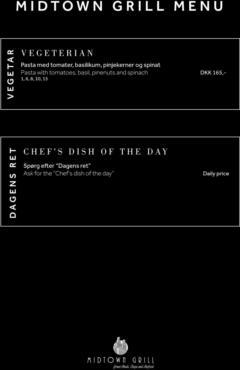 165,- 1, 6, 8, 10, 15 DAGENS RET CHEF S DISH OF THE DAY Spørg