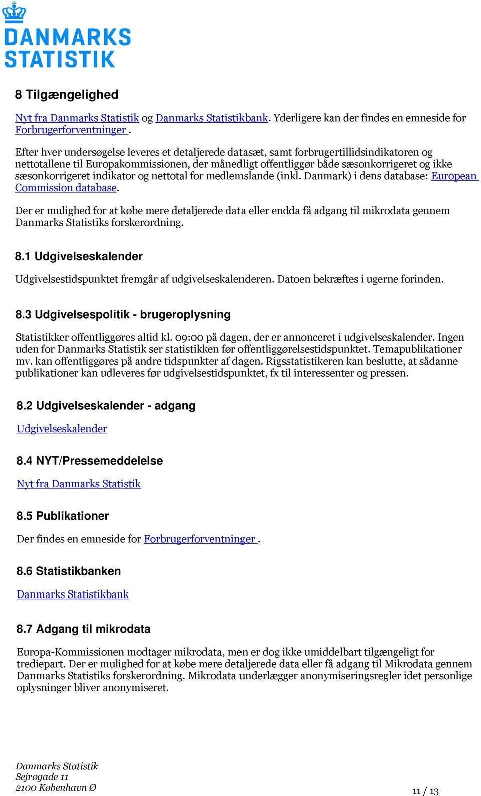 sæsonkorrigeret indikator og nettotal for medlemslande (inkl. Danmark) i dens database: European Commission database.