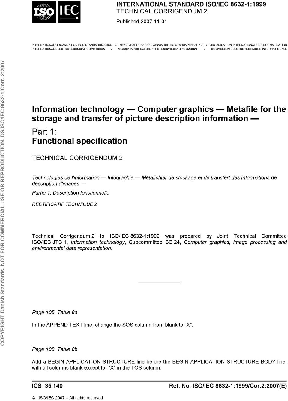 Metafile for the storage and transfer of picture description information Part 1: Functional specification TECHNICAL CORRIGENDUM 2 Technologies de l'information Infographie Métafichier de stockage et