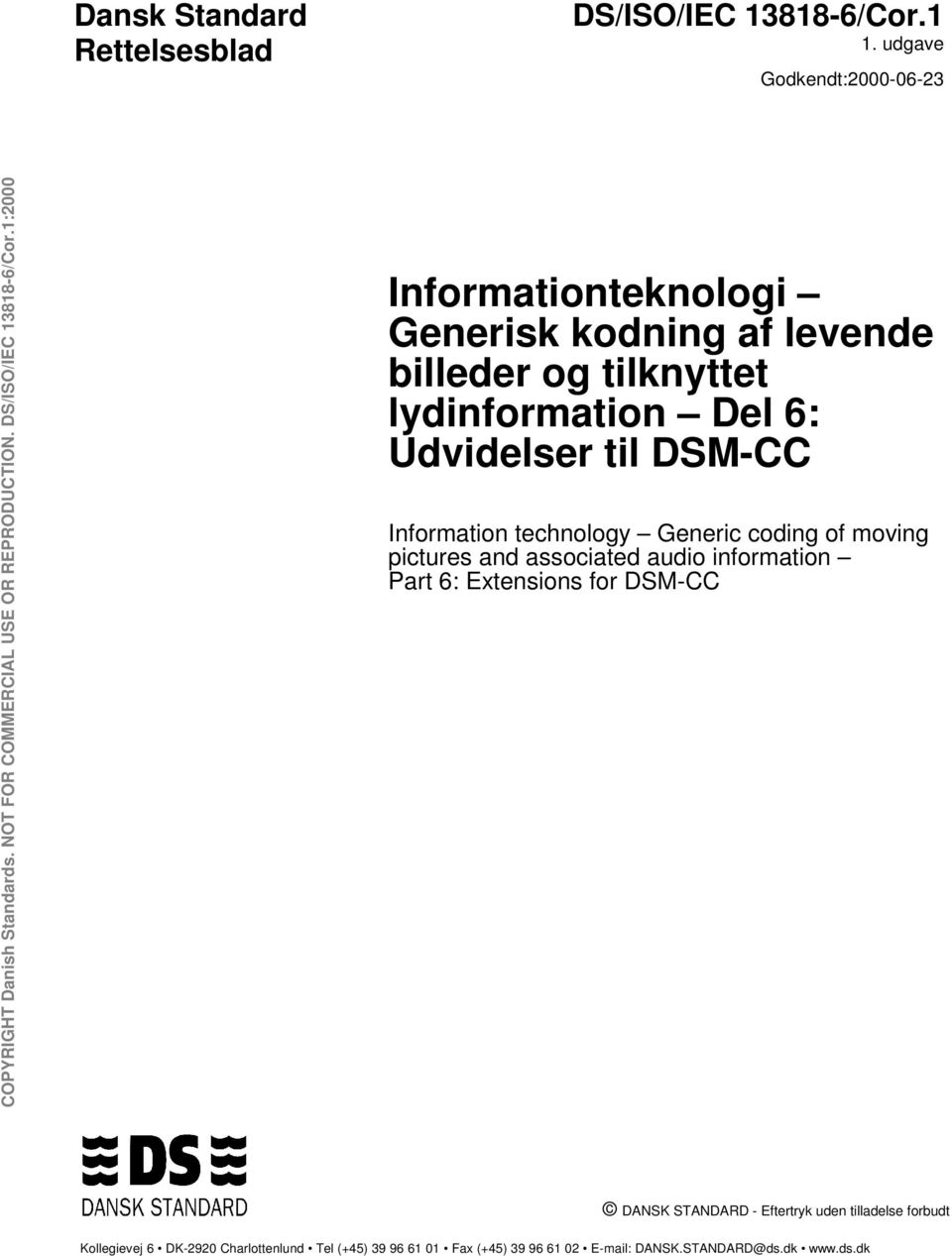 Udvidelser til DSM-CC Information technology Generic coding of moving pictures and associated audio information Part 6: