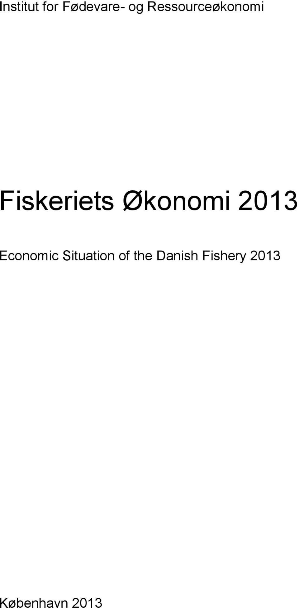 Økonomi 2013 Economic Situation