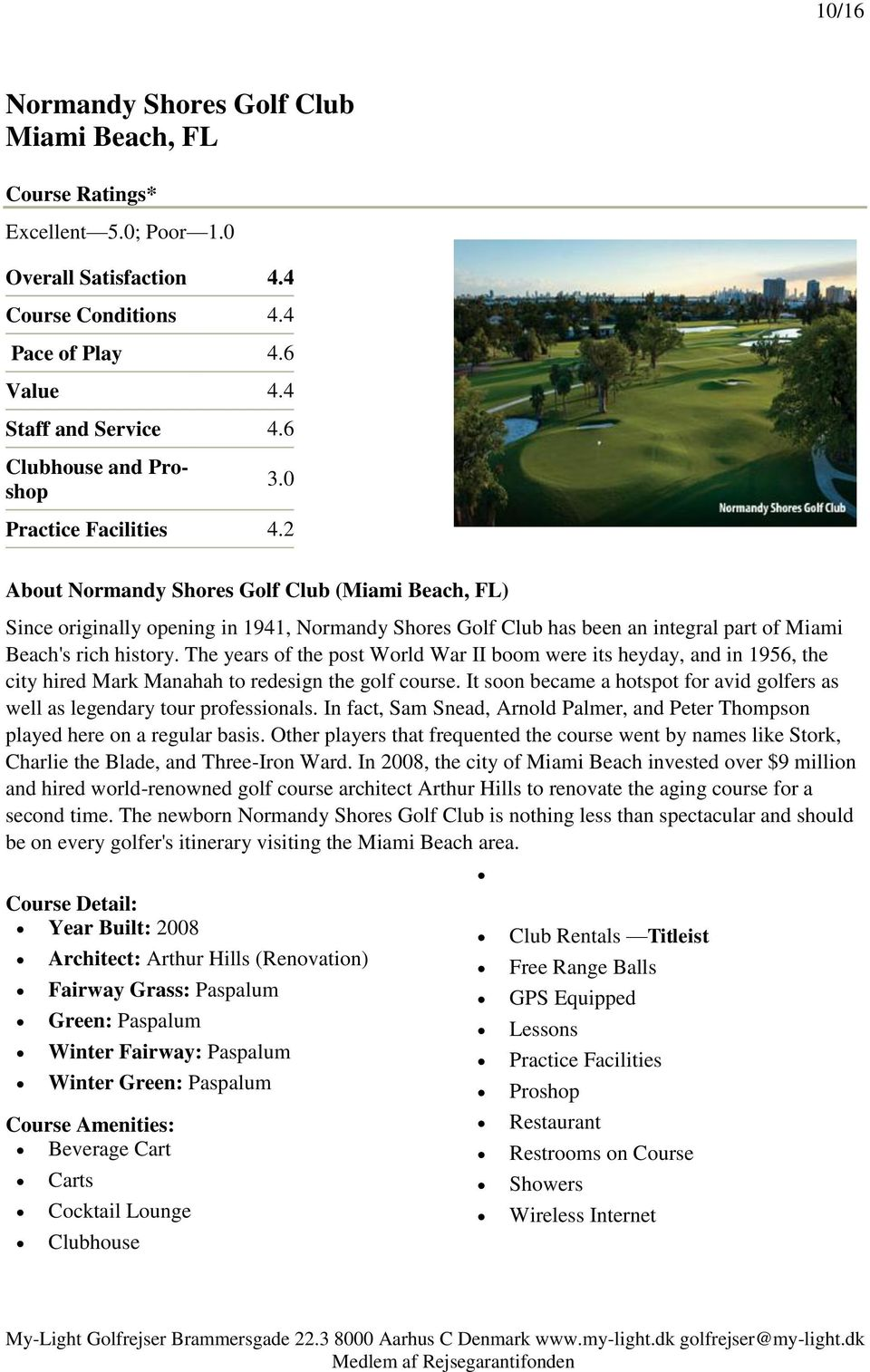 2 About Normandy Shores Golf Club (Miami Beach, FL) Since originally opening in 1941, Normandy Shores Golf Club has been an integral part of Miami Beach's rich history.