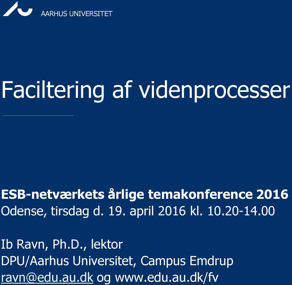 april 2016 kl. 10.20-14.00 b Ravn, Ph.D.