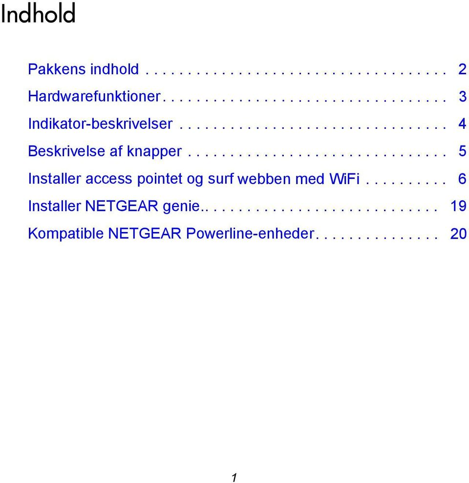 .............................. 5 Installer access pointet og surf webben med WiFi.