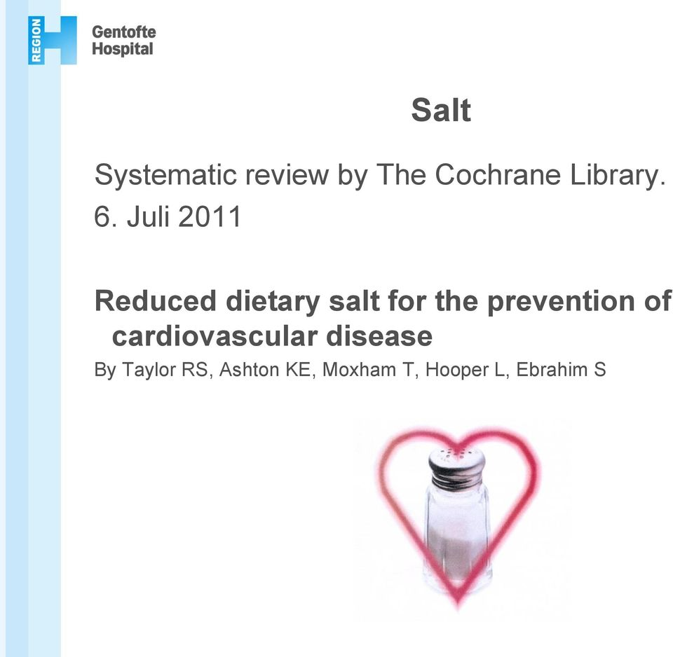 Juli 2011 Reduced dietary salt for the