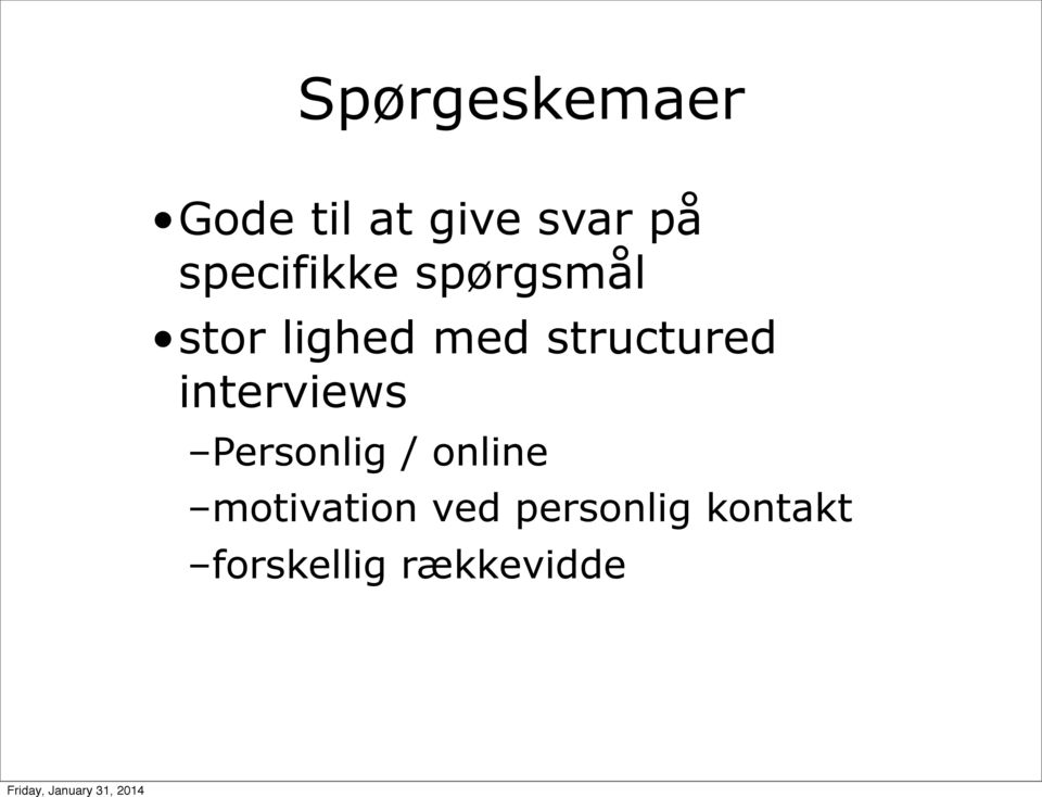 structured interviews Personlig / online
