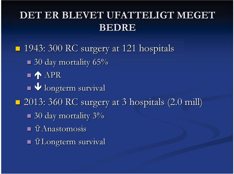 longterm survival 2013: 360 RC surgery at 3 hospitals
