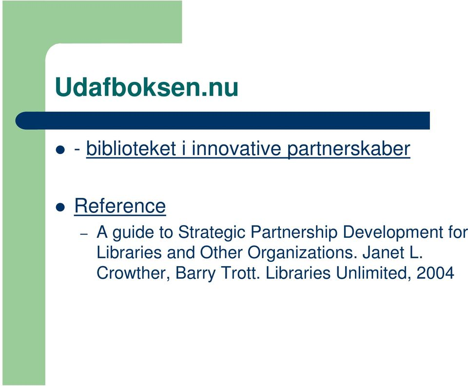 Reference A guide to Strategic Partnership