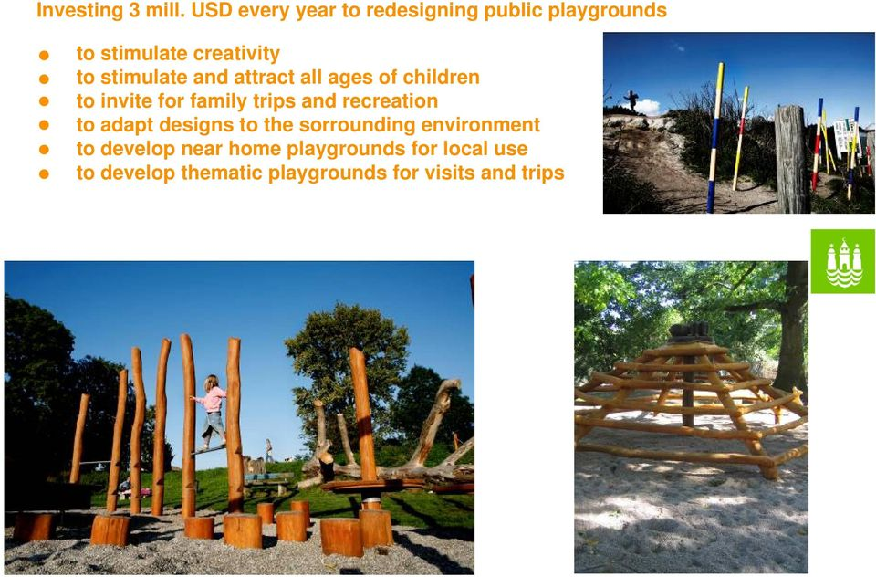all ages of children to invite for family trips and recreation to adapt designs to the