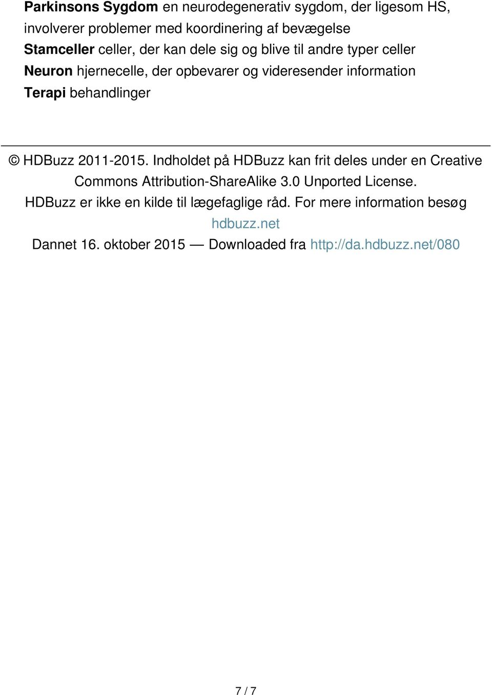 HDBuzz 2011-2015. Indholdet på HDBuzz kan frit deles under en Creative Commons Attribution-ShareAlike 3.0 Unported License.