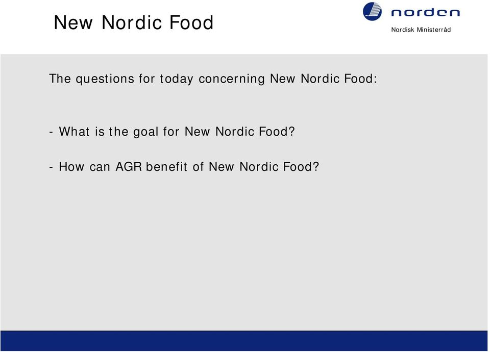 What is the goal for New Nordic Food?