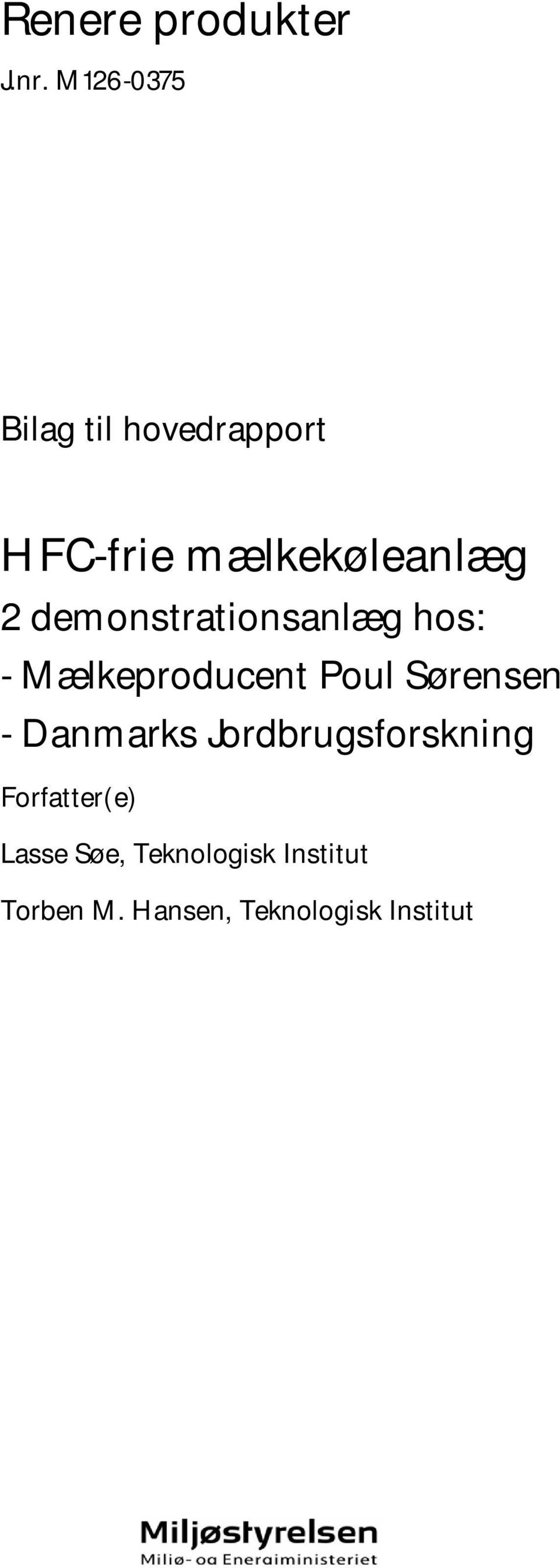 demonstrationsanlæg hos: - Mælkeproducent Poul Sørensen -