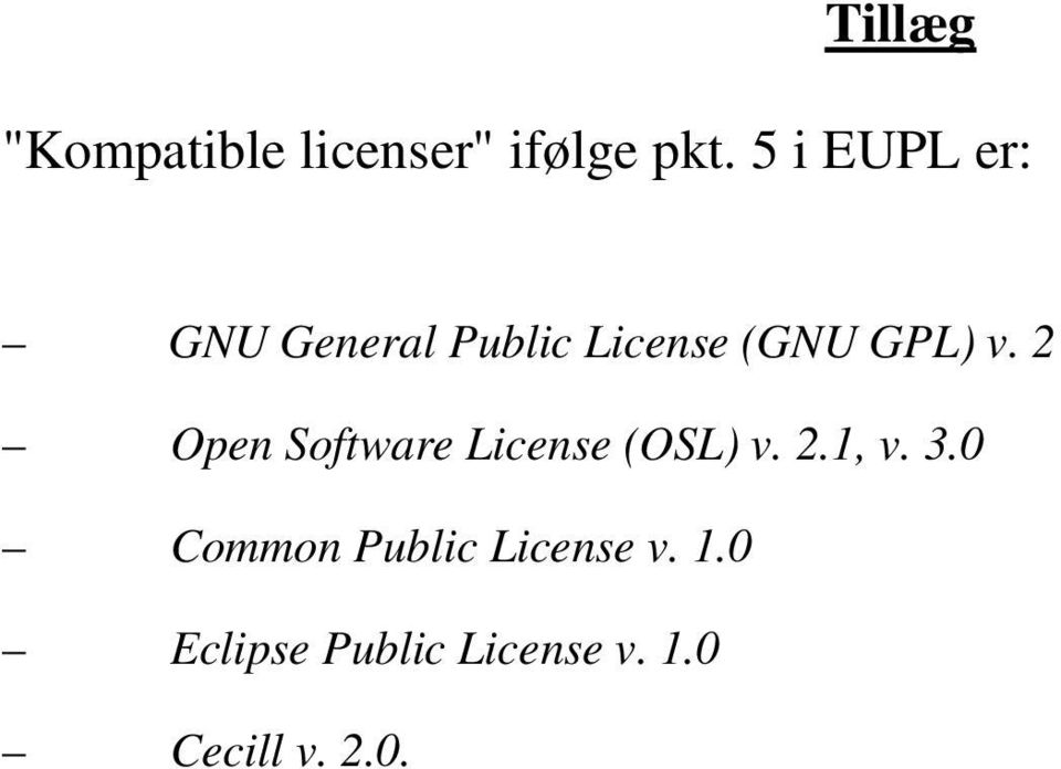 2 Open Software License (OSL) v. 2.1, v. 3.